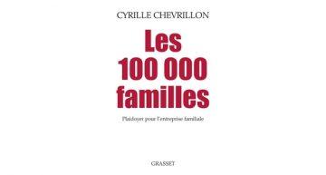 Cyrille Chevrillon – «Les 100 000 familles : Plaidoyer pour l'entreprise familiale»