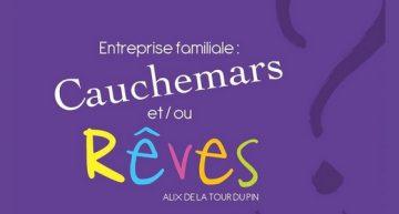Entreprise familiale : Cauchemars et / ou rêves – Alix de La Tour du Pin