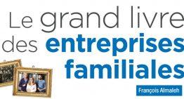 Le grand livre des entreprises familiales – François Almaleh